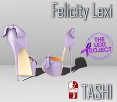 TASHI Felicity Lexi | The Lexi Project, a collaborative fund-raiser event, created to bring SecondLife brands together in hopes to raise money for one of our own, Lexi Zelin / Owner of AngelRed Couture.100% of the proceeds from sales go directly to an event account, opened by her We are releasing 3 items and they are  2.- TASHI Felicity Lexi is a pair of shoes in a beautiful shade of purple   The SLURL to go to the Lexi Project is maps.secondlife.com/secondlife/Industrial%20Port/144/130/350