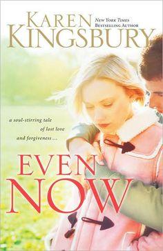 Even Now (Lost Love Series #1) by Karen Kingsbury