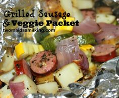 Grilled Sausage and Veggie Packs perfect for camping or on the grill!