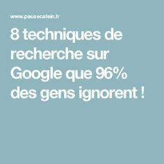 8 techniques de recherche sur Google que 96% des gens ignorent !