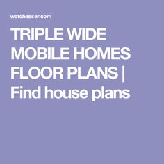 TRIPLE WIDE MOBILE HOMES FLOOR PLANS | Find house plans