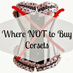 Corset Buying Guidelines and Where Not to Buy a Corset, Part 1 by Steam Ingenious