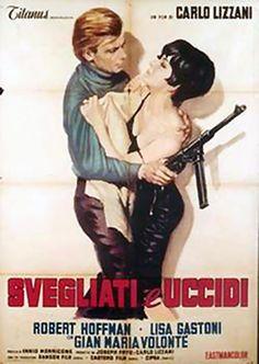 """Svegliati e uccidi (1966) """"Wake up and Die"""" ~ Stars: Robert Hoffmann, Gian Maria Volonté, Claudio Camaso, Renato Niccolai, Ottavio Fanfani ~  Director: Carlo Lizzani"""