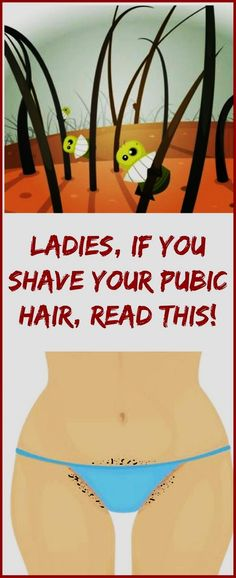 Ladies, Do You Shave Your Pubic Hair?! If YES, Then You Must Read This!