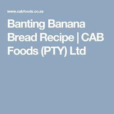 Banting Banana Bread Recipe | CAB Foods (PTY) Ltd