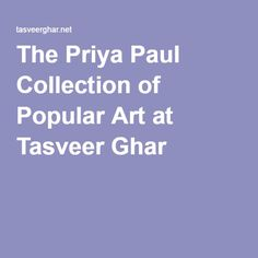 The Priya Paul Collection of Popular Art at Tasveer Ghar