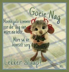 Gud Nite, Greetings For The Day, Classroom Expectations, Afrikaanse Quotes, Goeie Nag, Good Morning Good Night, Baby Cards, Qoutes, I Am Awesome