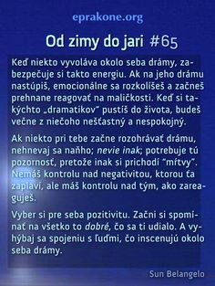 Od zimy do jari: deň 65 Development Quotes, Self Development, Periodic Table, Drama, Thoughts, Nice, Art, Quotes, Periotic Table