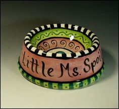 Little Ms. Spoil. Custom pet bowl with its name.