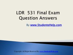 LDR 531 Final Exam Latest University of Phoenix Final Exam Study Guide Question And Answer, This Or That Questions, College Problems, Exam Study, Finals Week, Final Exams, Good Tutorials, Organic Chemistry, Ldr