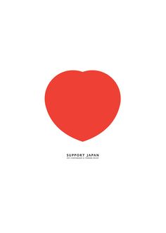 """Source: Timur York - """"Support Japan"""". The symbol becomes a love heart, another simple but effective idea. It is interesting that two generations ago, the red sun symbol inspired very different emotions and ideas."""