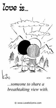 Love is. someone to share a breathtaking view with. ❤ Me and You Baby Love Is Cartoon, Love Is Comic, Look At You, Just For You, Love You, My Love, Enjoy The Ride, Love My Husband, Love Notes