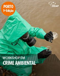 http://www.institutocriap.com/ensino/cursos/lisboa/851-workshop-crime-ambiental-2ed