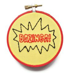 Bazinga Embroidery Hoop - The Big Bang Theory - Yellow and Red Television Quote Catchphrase Decoration. via Etsy.