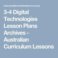 3-4 Digital Technologies Lesson Plans Archives - Australian Curriculum Lessons Digital Technology, Science And Technology, Australian Curriculum, Lesson Plans, Teaching, How To Plan, Technology, Lesson Planning, Education