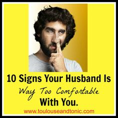 HILARIOUS and TRUE!!  10 Signs Your Husband is WAY too #comfortable with you.  By @Misty Schroeder Mars  #humor