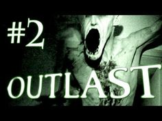 Outlast Gameplay Walkthrough - Part 2 - PANTS GETS POOPED!