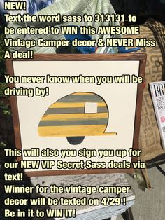 Text the word sass to 313131 and be entered to WIN this Awesome camper decor! Winner will be texted 4/29/16!