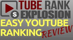 Tube Rank Explosion Review 2017 - Easy YouTube Ranking Course by Lenny R...