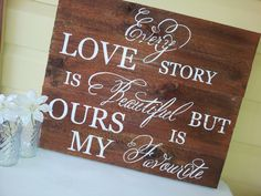 """Love Story"" hand painted wood sign Painted Wood Signs, Hand Painted, Painting On Wood, Wedding Signs, Love Story, Ash, Quotes, Decor, Wedding Plaques"