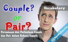 Persamaan dan Perbedaan Couple dan Pair dalam Bahasa Inggris   http://www.belajardasarbahasainggris.com/2017/04/27/persamaan-dan-perbedaan-couple-dan-pair-dalam-bahasa-inggris/