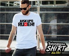 Juskupo Rudeh! Now Available #batanguenoshirt Mens Tops, T Shirt, Fashion, Souvenir, Supreme T Shirt, Moda, Tee Shirt, Fashion Styles, Fashion Illustrations