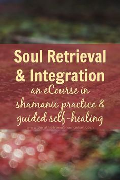 Designed to heal trauma, pain, and hurt caused by soul loss, the Soul Retrieval and Integration eCourse is a 10-day, online, eCourse with written exercises and guided journeys to take you through the process of performing your own soul fragment retrieval & integration healing ritual.