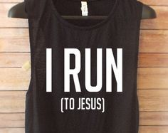 I RUN (to Jesus) muscle tank// running shirts// Christian shirts//friend gifts…
