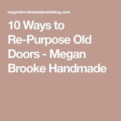 10 Ways to Re-Purpose Old Doors - Megan Brooke Handmade