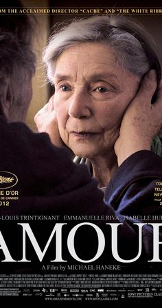 AMOUR   Directed by Michael Haneke.  With Jean-Louis Trintignant, Emmanuelle Riva, Isabelle Huppert, Alexandre Tharaud. Georges and Anne are an octogenarian couple. They are cultivated, retired music teachers. Their daughter, also a musician, lives in Britain with her family. One day, Anne has a stroke, and the couple's bond of love is severely tested.