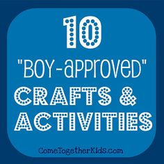 10 Crafts and Activities for Boys - Some good ideas to keep the boys busy.  Fun activities for groups and parties!
