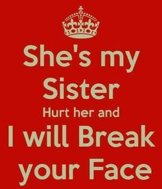 Top 100 Sister Quotes And Funny Sayings With Images Sister Quotes Funny, Brother Sister Quotes, Love My Sister, Sister Friends, Best Friend Quotes, Funny Quotes, My Love, Cousin Sayings, Lil Sis