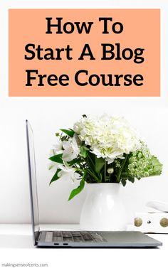 How To Start A Blog Free Course #howtostartablog #bloggingtips #makeextramoney