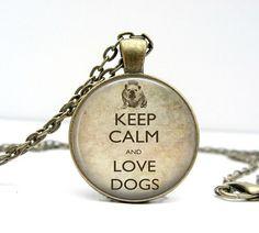 Keep Calm Love Dogs Necklace : Pendant. Bulldog. Keep Calm. Dog Jewelry. English Bulldog. Handmade Jewelry. Lizabettas (1306)