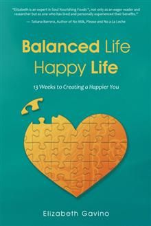 Balanced Life Happy Life: 13 Weeks to Creating a Happier You Happy Life, Create, Balanced Life, Wellness, Book, The Happy Life, Book Illustrations, Books