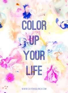 Ordinaire Color Up Your Life With CayenaBlanca! #watercolours #illustration #quotes  #happy