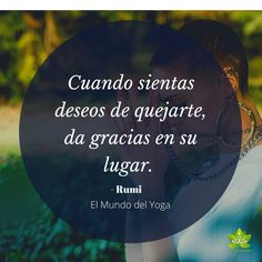 Da gracias en su lugar - Lilly is Love Rumi Quotes, Yoga Quotes, Life Quotes, Motivational Messages, Inspirational Quotes, Yoga Phrases, Christian Quotes Images, Clara Berry, Yoga Mantras