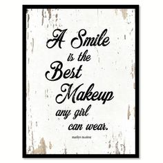 A Smile Is The Best Makeup Marilyn Monroe Quote Saying Home Decor Wall Art Gift Ideas 111666 (Marilyn Monroe Beauty Quotes) Proverbs 27, Marilyn Monroe Quotes, Motivational Quotes, Inspirational Quotes, Wall Quotes, Positive Quotes, Wall Sayings, Canvas Quotes, Top Quotes