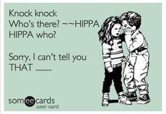 Social Work humor - love the HIPAA reference! Nurse humor and just all around funny medical knock knock joke.