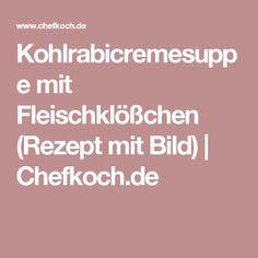 Kohlrabicremesuppe mit Fleischklößchen (Rezept mit Bild)   Chefkoch.de