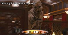 Doctor Who Online: Doctor Who 249: Mummy in the Orient Express