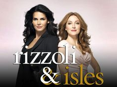 TV show, Rizzoli and Isles, is based on the Jane Rizzoli and Maura Isles series by Tess Gerritsen