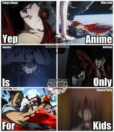 Ha~ yeah those people piss me off so damn much, anime can leave you with post traumatic stress disorder