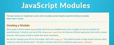 JavaScript Modules  The next version of JavaScript comes with a module system heavily inspired by Node.js modules.