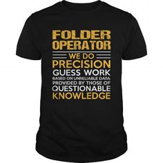 FOLDER-OPERATOR #shirt #hoodie. TRY  => https://www.sunfrog.com/LifeStyle/FOLDER-OPERATOR-133206149-Black-Guys.html?id=60505
