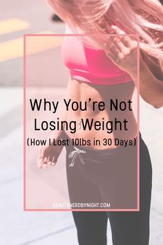 Trying hard to shed the pounds, but nothing seems to work? Check out my post to find out why you're not losing weight with dieting and exercising, and find out how to lose 10 lbs in 30 days!