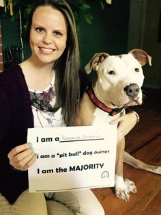 "I am a Research Scientist.I am a ""pit bull"" dog owner.I am the Majority."