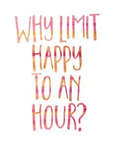 Why Limit Happy to an Hour Print / Bar Decor / by MadKittyMedia