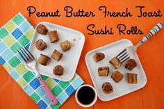 Make these adorable, bite size Peanut Butter French Toast Sushi Rolls for a fun breakfast! Easy and fun to dip in maple syrup and pop in your mouth!