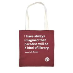 NYPL Borges Tote Bag. Double sided tote bag. NYPL Logo and the quote I have always imagined that paradise will be a kind of library. - Jorge Luis Borges printed on the back.